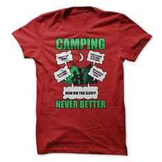 Awesome #camping t-shirt... Was that a bear? Sleep on a rock? How did you sleep? Never Better!