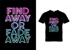 Find Away Or Fade Away Typography T Shirt Design Vector Create T Shirt Design, T Shirt Design Vector, Shirt Designs, Logo Design, Fade Away, Vintage Posters, Vector Free, Royalty Free Stock Photos, Typography