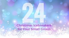 24 Christmas Icebreakers for your small group! http://ow.ly/VwY6307ajl9 #Christmas #SmallGroups #SGLeadership