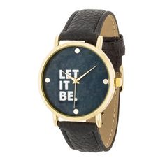 Let It Be Fashion Watch