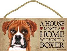 Boxer Indoor Dog Breed Sign Plaque Uncrop - A House Is Not A Home