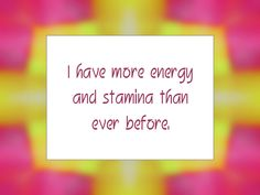 Daily Affirmation for January 2015 - I have more energy and stamina than ever before. Healing Affirmations, Daily Positive Affirmations, Positive Words, Positive Quotes For Life Encouragement, Positive Quotes For Life Happiness, Life Coach Quotes, Daily Mantra, January 27, Law Of Attraction Affirmations