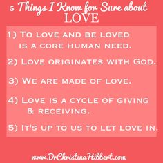 5 Things I Know for Sure about LOVE www.DrChristinaHibbert.com