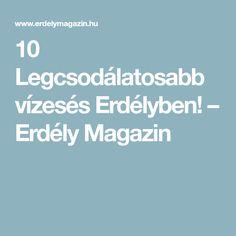 10 Legcsodálatosabb vízesés Erdélyben! – Erdély Magazin