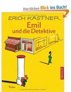 Emil und die Detektive. Ein Roman für Kinder: Amazon.de: Erich Kästner