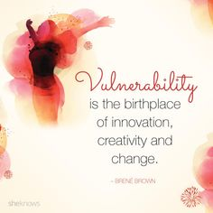 Be vulnerable.