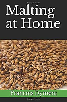 Malting at Home: Francois Dyment: 9781976811760: Amazon.com: Books