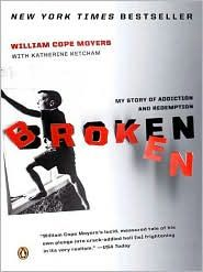 Broken by William Cope Moyers ... love this book about addiction and how anyone is vulnerable, not just people who fit into stereotypes of druggies ... Well written, I read this in a day!