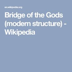 Bridge of the Gods (modern structure) - Wikipedia