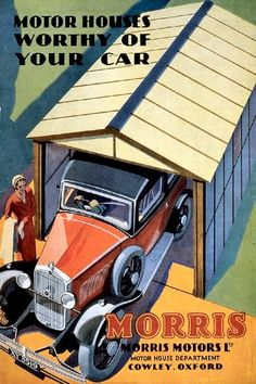 Motor Houses Worthy of your Car - 1932 Morris 30 x Transport Medium Metal Sign Car Posters, Poster Ads, Poster Prints, Vintage Advertisements, Vintage Ads, Vintage Campers, Vintage Style, Art Deco Car, Ad Car