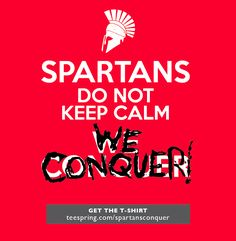 Spartans don't keep calm - WE CONQUER!! • • • • • teepspring.com/spartansconquer • • • • • Great shirts for anyone that runs obstacle course races. Good inspiration for those running the Spartan Race, Tough Mudder, Warrior Dash or Zombie Run!