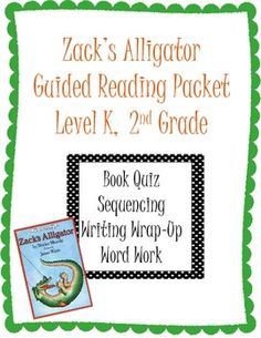 Zack's Alligator Reading Packet: includes a book quiz, sequencing activity, writing wrap-up, and word work (present/ past tense)