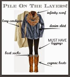 Layers are so slim-fitting that they allow you to add lots of layers. Pair leggings with a chambray shirt, a big sweater and a scarf.