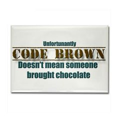 Code Brown. Nurse humor. Making our important jobs of infection control and hygiene go by a lot faster www.CDCinfectionc...