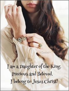I am a Daughter of the King. Precious and Beloved. I belong to Jesus Christ! Daughters Of The King, Daughter Of God, Christian Women, Christian Quotes, Christian Warrior, Bible Verses Quotes, Bible Scriptures, Braut Christi, Gods Princess