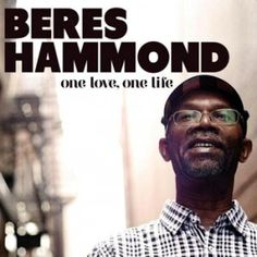 "Grammy-nominated reggae artist Beres Hammond will be releasing his new studio album ""One Love, One Life"" with VP Records on Nov. 13, 2012."