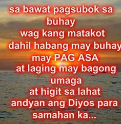 Tagalog God Quotes to inspire you and motivate you. Please Share and Like it. Crush Quotes Tagalog, Tagalog Quotes Patama, Tagalog Quotes Hugot Funny, Hugot Quotes, Filipino Quotes, Pinoy Quotes, Filipino Funny, Morning Verses, Good Morning Quotes
