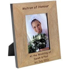 Engraved Matron of Honour Wood Photo Frame - from Personalised Gifts Shop - ONLY Engraved Wedding Gifts, Wedding Gifts For Bride And Groom, Engraved Gifts, Personalized Photo Frames, Personalised Gifts, Wood Photo, Matron Of Honour, Solid Oak, Bridesmaid Gifts