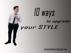 10 WAYS TO UPGRADE YOUR STYLE !! Click on the photo ! It's all about men's fashion