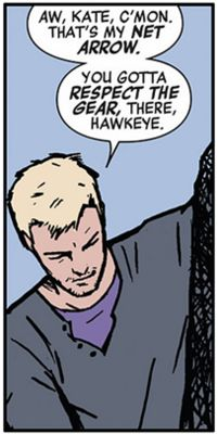 'You gotta respect the gear, there, Hawkeye.' - My fave Clint Barton Quote :D From Hawkeye vol. 4 #3: Clint Barton.