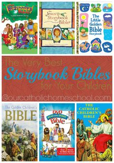 The Very Best Storybook Bibles for Your Children | Our Catholic Homeschool