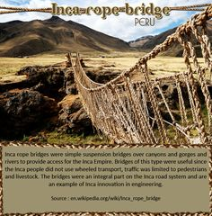 Inca rope bridge - #Peru :  Inca #rope bridges were simple suspension #bridges over #canyons and gorges and #rivers to provide access for the Inca #Empire. Bridges of this type were useful since the Inca #people did not use wheeled #transport. |  Source : en.wikipedia.org/wiki/Inca_rope_bridge |    #incaropebridge #ropebridgeperu #travel #esperanzatravel #flightstoperu #cheapflights |    #southAmerica #travelAgent : http://www.esperanzatravel.co.uk/cheap-flights-to-peru.php