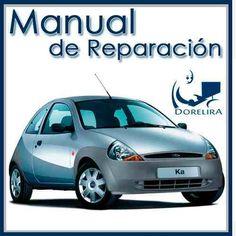 Ford Ka Manual De Taller Y Reparacion Montaje Desmontaje