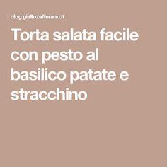 Torta salata facile con pesto al basilico patate e stracchino