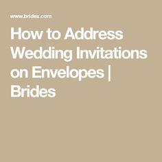 How to Address Wedding Invitations on Envelopes | Brides