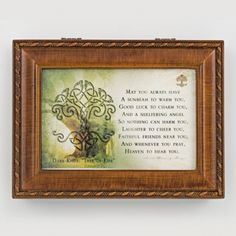 Irish Blessing Music Box  $50 This box has a rich oak wood finish with a lovely border. It features high quality Sankyo musical movement and textured rope detail. Inside you will find the musical movement visible through a glass enclosure and a special velvet lined enclosure to hold your treasures. The insert can easily be removed to hold your own 4x6 photo. If you choose to have this item personalized by adding engraving, a plate will be added to the front of the box, as shown.
