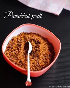 Bitter gourd in podi (powder) form to mix with rice and eat. With step by step pictures. Masala Powder Recipe, Masala Recipe, Bitter Gourd Fry, Healthy Indian Recipes, Simple Recipes, Diabetic Recipes, Vegan Recipes, Podi Recipe, Chutney Recipes