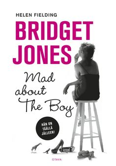 Bridget Jones - Mad about the boy - Helen Fielding - E-kirja Helen Fielding, Bridget Jones, Book Worms, Fields, Books To Read, Mad, Reading, Boys, Movies