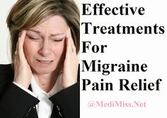 Effective Treatments For Migraine Pain Relief