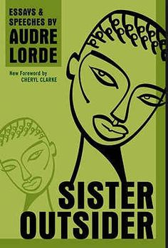 "Sister Outsider by Audre Lorde. ""Presenting the essential writings of black lesbian poet and feminist writer Audre Lorde, Sister Outsider celebrates an influential voice in twentieth-century literature. Best Feminist Books, Feminist Writers, Free Reading, Reading Lists, Book Lists, Audre Lorde, Good Books, Books To Read, My Books"