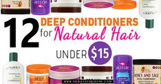 This Deep Conditioners for Natural Hair under 15$ will turn your hair mess into a dream! Try any of this Deep Conditioners for Natural Hair today!