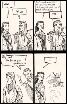 "Such a Warrior by Madwit on DeviantArt ""My Lord we found your necklace! Thranduil Funny, Legolas And Thranduil, Tauriel, Jrr Tolkien, Middle Earth, Lord Of The Rings, Narnia, Lotr, The Hobbit"