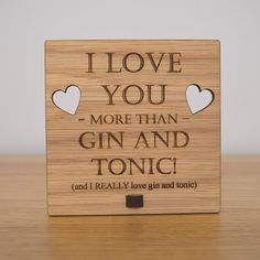 Pretty Personalised I Love You More Than Gin and Tonic - Personalised Oak Wooden Sign ll Professionally engraved on to beautiful, real oak veneered wood. This top quality sign can be completely personalised if you would rather the plaque said something different - just let us know when purchasing! The perfect housewarming gift or new home present for your house. Shop http://prettypersonalised.co.uk #gifts #giftshop #handmadegifts #newhome #housewarming #gin #tonic #gintonic #iloveyou