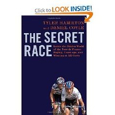 The Secret Race: Inside... by Tyler Hamilton and Daniel Coyle 2012