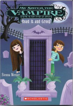 My Sister the Vampire #12: Read It and Creep by Sienna Mercer | ISBN#978-0-545-39144-3 | Scholastic | Reading Level: 2.5, Guided Reading Level: U, Lexile: 700L