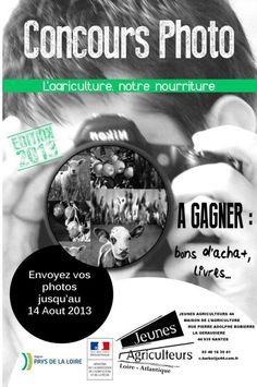 Concours photo, l'agriculture notre nourriture. Du 24 juin au 14 août 2013. Loire-Atlantique.