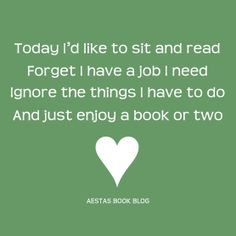 today I'd like to sit and read