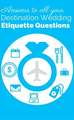 All your Destination Wedding Etiquette questions answered! Etiquette Q&A on invitations, shower, bridal party, who pays, tipping & much more!