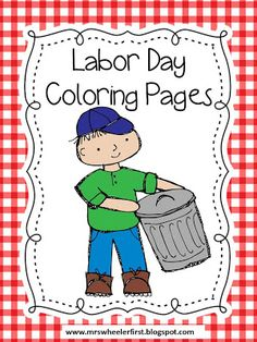 Mrs. Wheeler's First Grade Tidbits: Labor Day coloring pages freebie