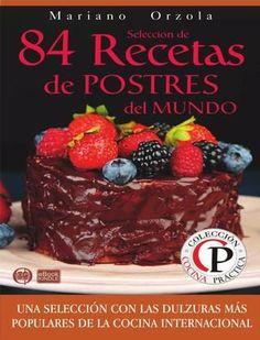 "Cover of ""Selección de 84 recetas de postres del mundo mariano orzola"""