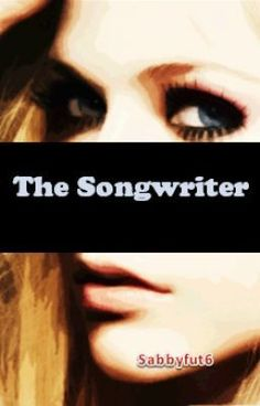 The Songwriter - Sabrina_Forster my new story. Please read it! (One Direction Fan Fic)