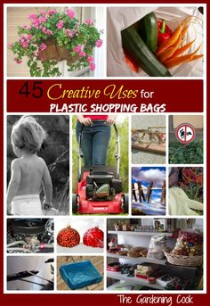45 Creative uses for plastic shopping bags - recycle, reuse, re purpose. http://thegardeningcook.com/uses-for-plastic-grocery-store-bags/