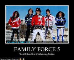 The first Family Force 5 meme. XD