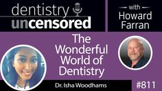 #Podcast 811: Dr. Isha Woodhams & Howard discuss everything from fluoride to pursuing an MBA in The Wonderful World of Dentistry!