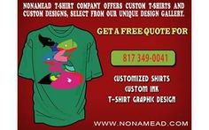 SELECT FROM OUR UNIQUE DESIGN   GALLERY.  CALL 817 349-0041 GET A FREE QUOTE     customized shirts custom ink t shirt graphic design  VISIT WWW.NONAMEAD.COM FOR MORE DETAILS