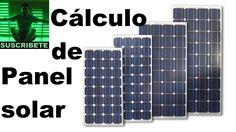Como calcular un panel solar (muy facil), calculo de paneles fotovoltaicos